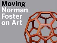 Moving, Norman Foster on Art